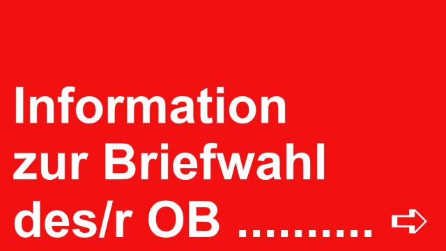 Text: Information zur Briefwahl des OB